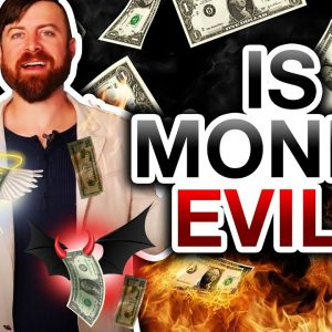 Is Money The Root Of All Evil? The TRUTH Revealed