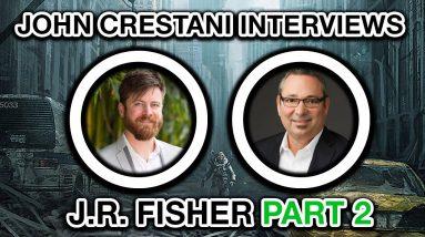 John Crestani Interviews J.R. Fisher (Multi Millionaire) Part 2