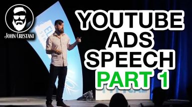 John Crestani Speech - Making Millions With YouTube Ads (PART 1)