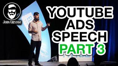 John Crestani Speech - Making Millions With YouTube Ads (PART 3)