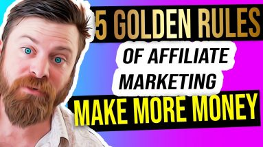 The 5 GOLDEN RULES of AFFILIATE MARKETING | CPA Marketing